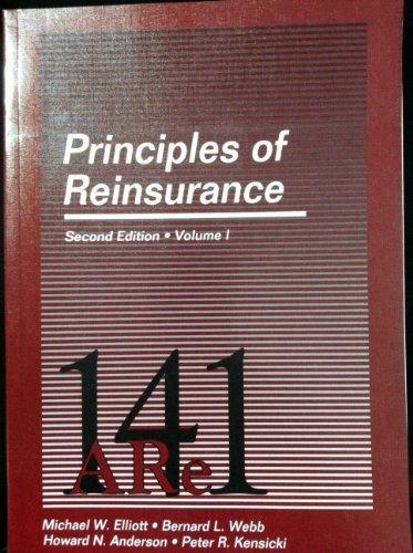 Principles of Reinsurance (Vol 1&2)(2nd ed) (Item # 14102 & 14103) by Michael W. Elliott (1995-06-30)