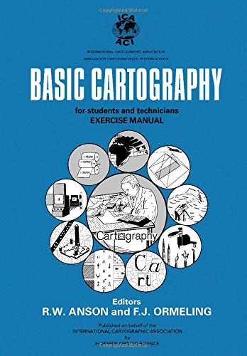 Basic Cartography: Exercise Manual: For Students and Technicians (The International Cartographic Association)
