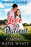 Love is Patient (Love Of A Child Series Book 4)