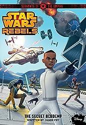 Star Wars Rebels Servants of the Empire The Secret Academy