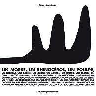 Un morse, un rhinocéros, un poulpe ... par Gilbert Coqalane