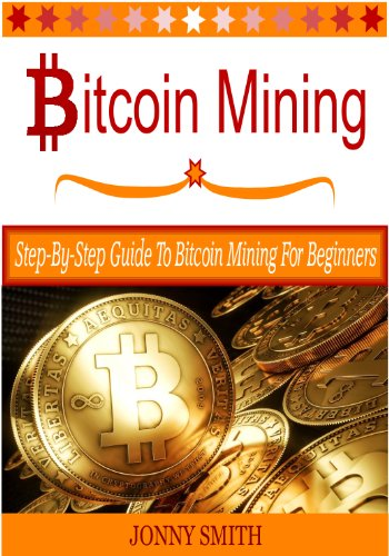 Bitcoin Mining Step By Step Guide To Bitcoin Mining For Beginners