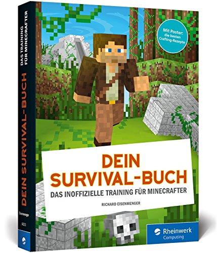Dein Survival-Buch: Das Training für Minecrafter. Craften, bauen, kämpfen: So überlebst du in Minecraft! Ideal für Einsteiger. Inkl. Crafting-Poster!