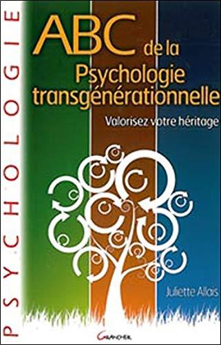 ABC de la psychologie transgénérationnelle par Juliette Allais