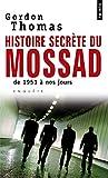 Histoires secrètes du Mossad : De 1951 à nos jours