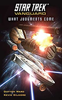Vanguard: What Judgments Come (Star Trek: The Original Series) by [Ward, Dayton, Dilmore, Kevin]