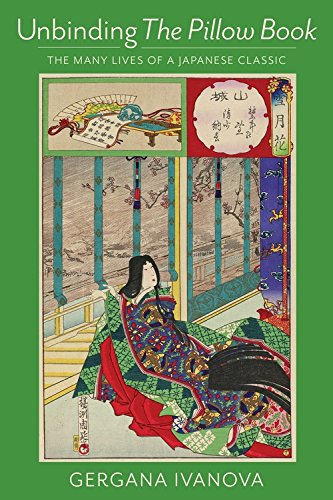 Unbinding The Pillow Book: The Many Lives of a Japanese Classic