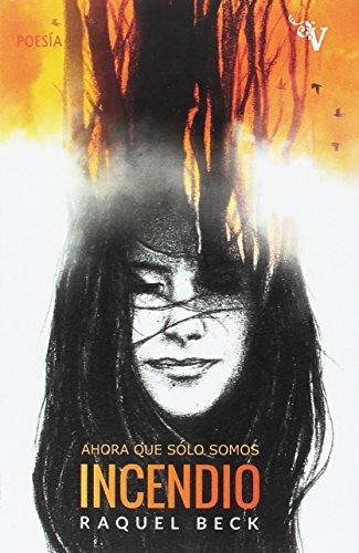 Ahora que Sólo Somos Incendio, Colección Valparaíso Poesía
