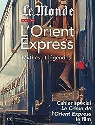 L'Orient Express : Mythes et légendes par Le Monde