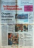 Telecharger Livres NOUVELLE REPUBLIQUE LA No 13450 du 27 12 1988 OTAGES LIBERATION MYSTERE DE MARIE LAURE ET VIRGINIE LES FILLES DE JACQUELINE VALENTE LA TERRE PAR GUENERON REAGAN LE RETOUR EN CALIFORNIE SAUMUR MEDAILLES LA REVOLUTION FRAPPE LES RELIGIEUSES LOUIS PERRIN EN FINIR AVEC LE PROTECTIONNISME AGRICULTURE FRERE AMEDEE ET LA PASSION DES VACHES LAITIERES LE PARIS DAKAR LA LISTE DE NOEL DE LA MAISON DE BEGON LES CERAMIQUES D OVIDE SCRIBE (PDF,EPUB,MOBI) gratuits en Francaise