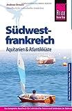 Reise Know-How Südwestfrankreich - Aquitanien und Atlantikküste: Reiseführer für individuelles Entdecken - Andreas Drouve