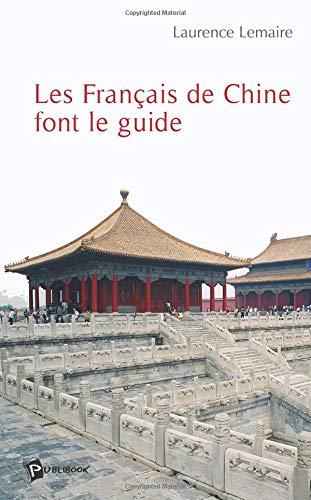 Les Français de Chine font le guide