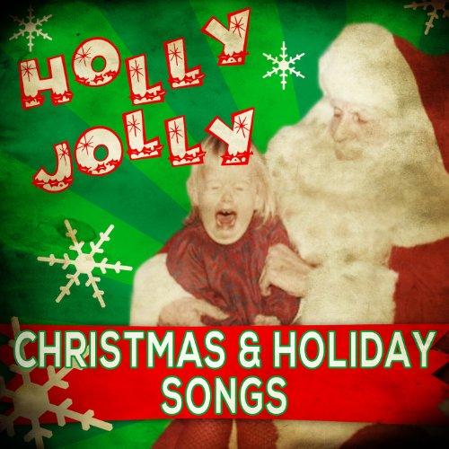 Holly Jolly Christmas & Holiday Songs