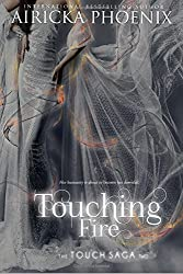 Touching Fire: Volume 1 (Touch Saga) by Airicka Phoenix (2014-07-04)