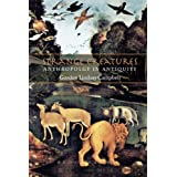 Strange Creatures: Anthropology in Antiquity by Gordon Lindsay Campbell (2006-07-12)