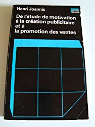 De l'étude de motivation à la création publicitaire et à la promotion des ventes