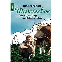 Mistviecher: Wie ich ausstieg, um Kühe zu hüten