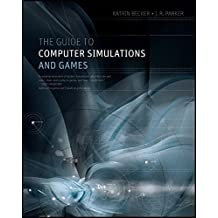 The Guide to Computer Simulations and Games by K. Becker (2011-12-20)