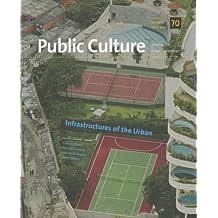 Infrastructures of the Urban (Public Culture (Durham, N.C.))