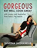 #1: Gorgeous: Eat Well, Look Great