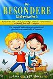 Das B E S O N D E R E Kinderwitze Buch: Kinderwitze zum Lachen, auswendig Lernen und weitererzählen. Für Kinder 7 - 10 Jahre. Die besten Kinderwitze gesammelt und geschrieben von einer 4-Klässlerin