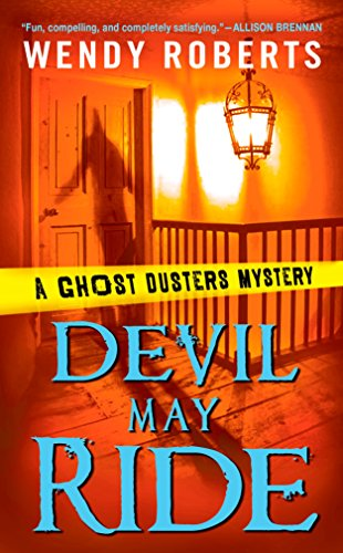Devil May Ride: A Ghost Dusters Mystery (English Edition) (Ghost Duster)