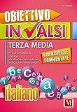 Obiettivo INVALSI terza media. Prove simulate di italiano strutturate secondo le indicazioni ministeriali