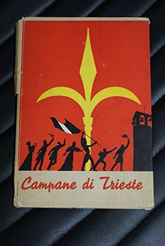 Campagne di Trieste - Olga Visentini - Orlando Cibelli 1^ed. 1953 - x ragazzi
