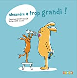 Alexandre a trop grandi !