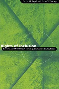 Rights of Inclusion: Law and Identity in the Life Stories of Americans with Disabilities (Chicago Series in Law and Society) par [David M. Engel]