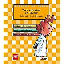Tres cuentos de Olivia (Cuentos de ahora)