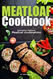 Meatloaf Cookbook: Interesting Delicious Meatloaf combinations (English Edition)