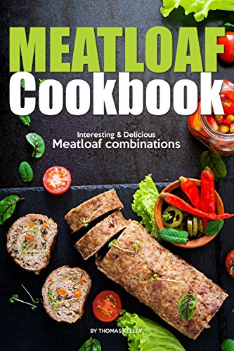 Meatloaf Cookbook: Interesting Delicious Meatloaf combinations (English Edition) Gourmet-loaf Pan