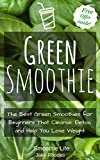 Best Green Smoothies - Green Smoothie: The Best Green Smoothies for Beginners Review