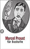 Marcel Proust für Boshafte (insel taschenbuch, Band 4154) - Marcel Proust