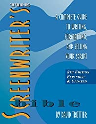 The Screenwriter's Bible: A Complete Guide to Writing, Formatting, and Selling Your Script by Trottier, David 5 Exp Upd edition [Paperback(2010)]