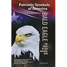 Bald Eagle: The Story of Our National Bird (Patriotic Symbols of America) by Hal Marcovitz (2014-09-06)