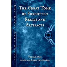 The Great Tome of Forgotten Relics and Artifacts (The Great Tome Series Book 1)