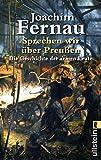Sprechen wir über Preussen: Die Geschichte der armen Leute - Joachim Fernau