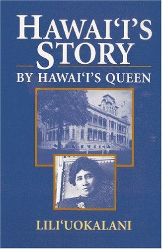 hawaiis-story-by-hawaiis-queen-by-liliuokalani-1991-mass-market-paperback