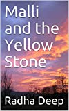 Malli and the Yellow Stone: A fast-paced thrilling adventure