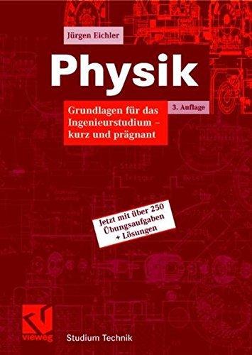 Physik: Grundlagen für das Ingenieurstudium - kurz und prägnant (Studium Technik)