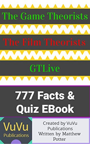 The Game Theorists and Film Theorists Fact and Quiz Book (English Edition)