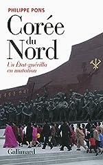 Corée du Nord, un État-guérilla en mutation - Un État-guérilla en mutation de Philippe Pons