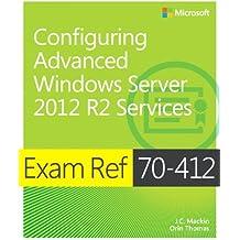 Configuring Advanced Windows Server® 2012 R2 Services: Exam Ref 70-412