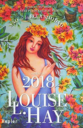 Año de la ecuanimidad 2018 Agenda / The Weekly Engagement 2018 Calendar par Louise Hay
