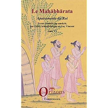 Le Mahabharata - Tome VI: Apaisements du Roi