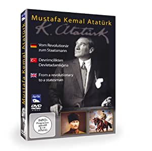 Atatürk - Vom Revolutionär zum Staatsmann