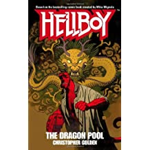 The Dragon Pool (Hellboy (Pocket Star Books)) by Christopher Golden (2007-03-27)