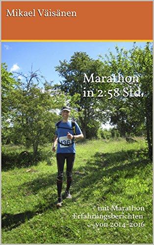 Marathon in 2:58 Std.: mit Marathon Erfahrungsberichten von 2014-2017